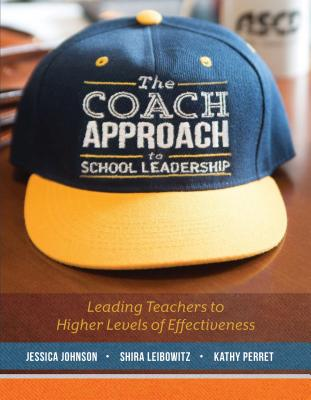 The Coach Approach to School Leadership: Leading Teachers to Higher Levels of Effectiveness Cover Image