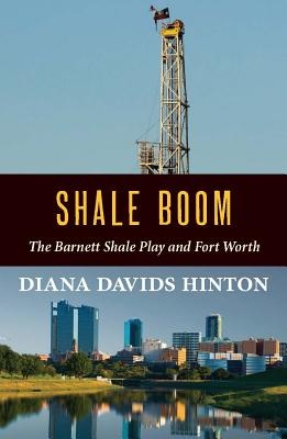 Shale Boom: The Barnett Shale Play and Fort Worth Cover Image