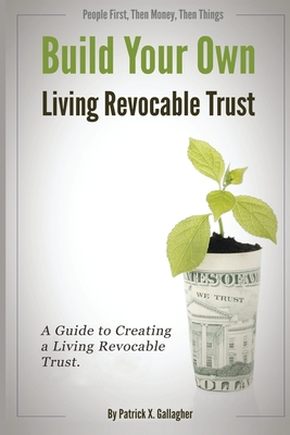 Build Your Own Living Revocable Trust: A Guide to Creating a Living Revocable Trust Cover Image