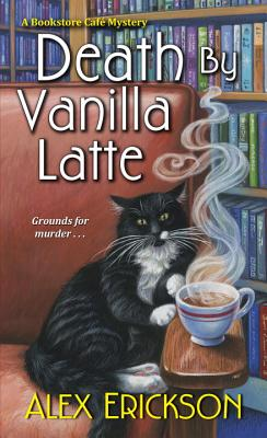 Death by Vanilla Latte (A Bookstore Cafe Mystery #4) Cover Image