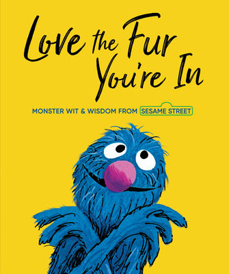 Love the Fur You're In (Sesame Street) Cover Image