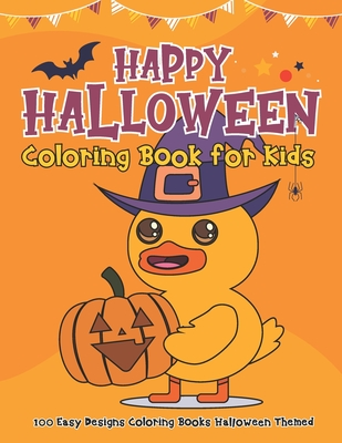 Happy Halloween Coloring Book for Kids: 100 Easy Designs Coloring Books Halloween Themed for Toddler Boys & Girls Ages 2-4, 3-5 Preschool - Large Prin Cover Image