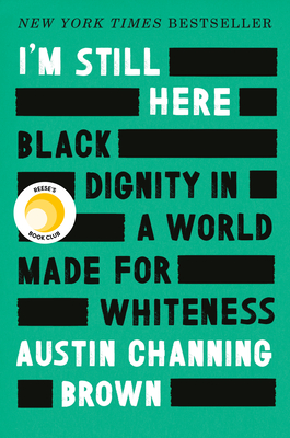 I'm Still Here: Black Dignity in a World Made for Whiteness Cover Image
