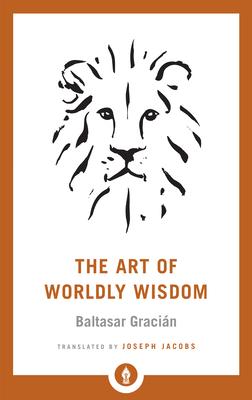 The Art Of Worldly Wisdom Shambhala Pocket Library Paperback