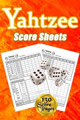 Yahtzee Score Sheets: 130 Pads for Scorekeeping, Yahtzee Score Pads, Yahtzee Score Cards with Size 6 x 9 inches Cover Image
