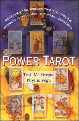 Power Tarot: More Than 100 Spreads That Give Specific Answers to Your Most Important Question Cover Image