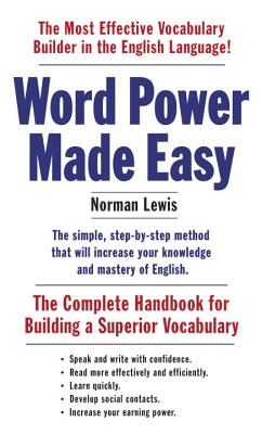 Word Power Made Easy: The Complete Handbook for Building a Superior Vocabulary Cover Image