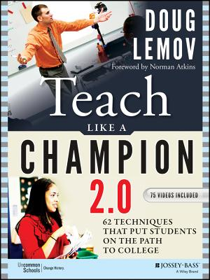 Teach Like a Champion 2.0: 62 Techniques That Put Students on the Path to College Cover Image