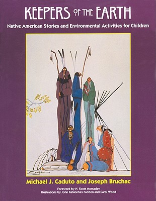Keepers of the Earth: Native American Stories and Environmental Activities for Children Cover Image