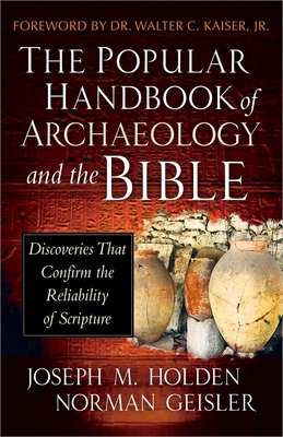 The Popular Handbook of Archaeology and the Bible: Discoveries That Confirm the Reliability of Scripture Cover Image