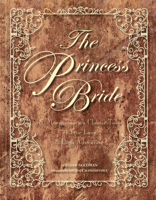 The Princess Bride Deluxe Edition HC: S. Morgenstern's Classic Tale of True Love and High Adventure Cover Image