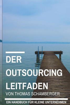 Der Outsourcing Leitfaden: Ein Handbuch für kleine Unternehmen Cover Image