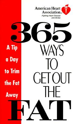 American Heart Association 365 Ways to Get Out the Fat Cover