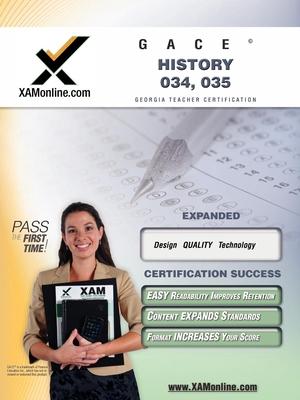 GACE History 034, 035 Teacher Certification Exam (XAMonline Teacher Certification Study Guides) Cover Image