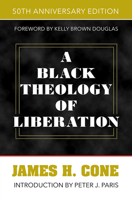 A Black Theology of Liberation: 50th Anniversary Edition Cover Image