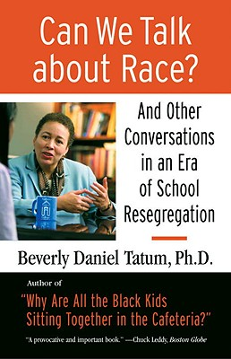 Can We Talk about Race?: And Other Conversations in an Era of School Resegregation (Race, Education, and Democracy) Cover Image