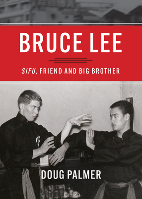 Bruce Lee: Sifu, Friend and Big Brother Cover Image