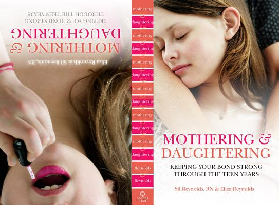 Mothering and Daughtering: Keeping Your Bond Strong Through the Teen Years Cover Image