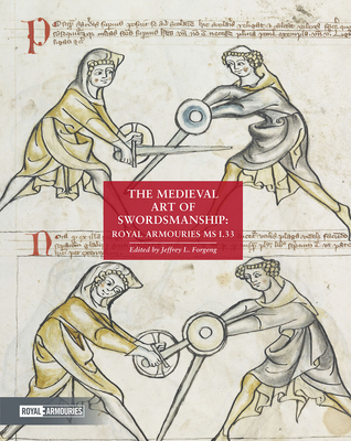 The Medieval Art of Swordsmanship: Royal Armouries MS I.33 Cover Image