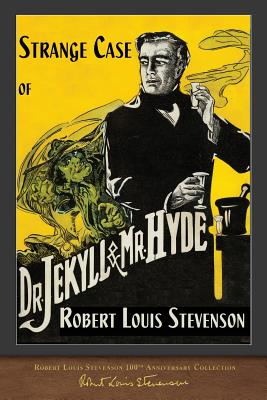 Strange Case of Dr. Jekyll and Mr. Hyde: 100th Anniversary Collection Cover Image