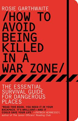 How to Avoid Being Killed in a War Zone Cover
