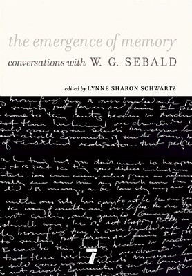 The Emergence of Memory: Conversations with W.G. Sebald Cover Image