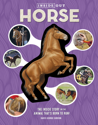 Inside Out Horse: The Inside Story on the Animal That's Born to Run! Cover Image