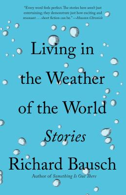 Living in the Weather of the World: Stories (Vintage Contemporaries) Cover Image