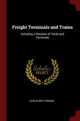 Freight Terminals and Trains: Including a Revision of Yards and Terminals Cover Image