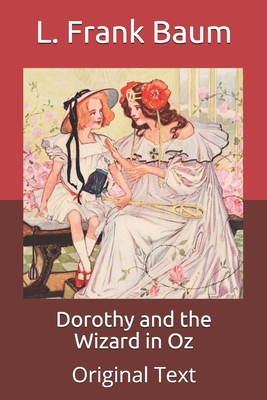 Dorothy and the Wizard in Oz: Original Text Cover Image