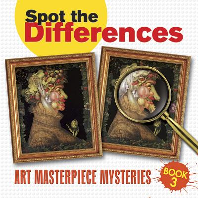 Spot the Differences Book 3: Art Masterpiece Mysteries (Dover Children's Activity Books) Cover Image