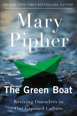 The Green Boat: Reviving Ourselves in Our Capsized Culture Cover Image
