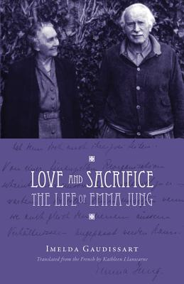 Love and Sacrifice: The Life of Emma Jung Cover Image