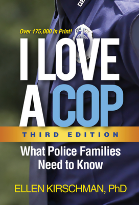 I Love a Cop, Third Edition: What Police Families Need to Know cover