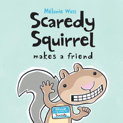 Scaredy Squirrel Makes a Friend Cover Image