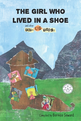 The Girl Who Lived in a Shoe and other Torn-Up Tales Cover Image