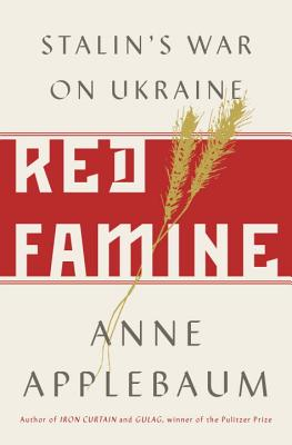 Red Famine: Stalin's War on Ukraine Cover Image