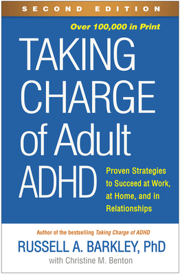 Taking Charge of Adult ADHD, Second Edition: Proven Strategies to Succeed at Work, at Home, and in Relationships Cover Image