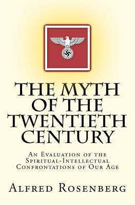The Myth of the Twentieth Century: An Evaluation of the Spiritual-Intellectual Confrontations of Our Age Cover Image