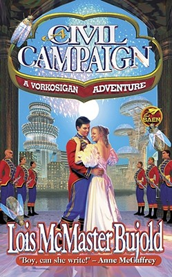 A Civil Campaign: A Comedy of Biology and Manners (Miles Vorkosigan Adventures) Cover Image
