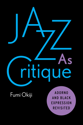 Jazz as Critique: Adorno and Black Expression Revisited Cover Image