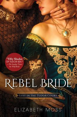 Rebel Bride (Lust in the Tudor Court #2) Cover Image