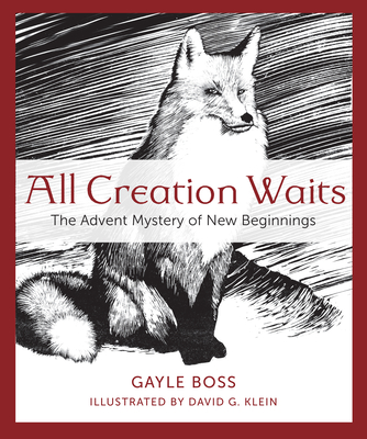 All Creation Waits: The Advent Mystery of New Beginnings Cover Image