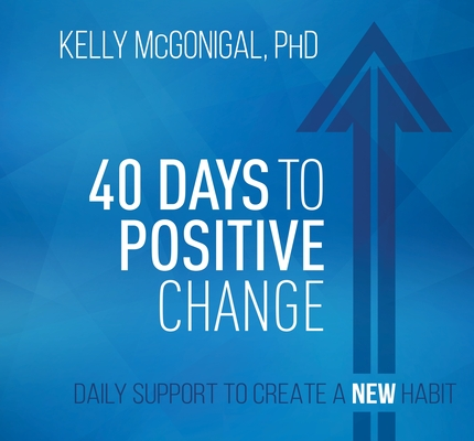 40 Days to Positive Change: Daily Support to Create a New Habit Cover Image