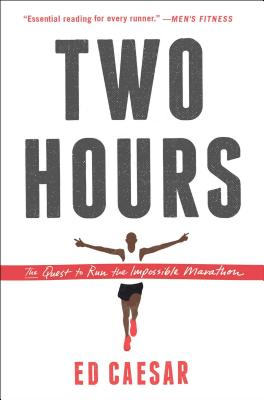 Two Hours: The Quest to Run the Impossible Marathon cover