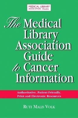 Cover for The Medical Library Association Guide to Cancer Information