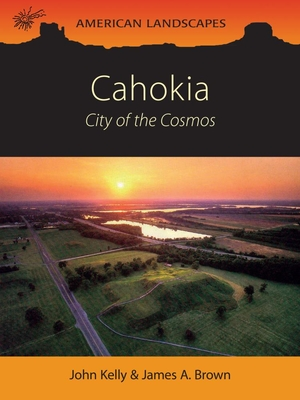 Cahokia: City of the Cosmos (American Landscapes #6) Cover Image