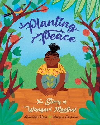 Planting Peace: The Story of Wangari Maathai Cover Image