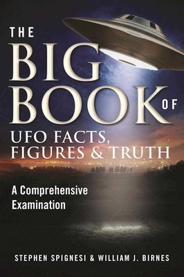 The Big Book of UFO Facts, Figures & Truth: A Comprehensive Examination cover