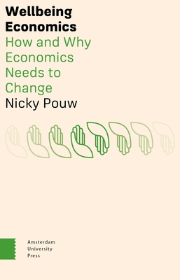Wellbeing Economics: How and Why Economics Needs to Change Cover Image
